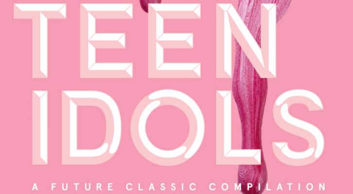 Teen Idols A Future Classic Compilation. (Out Now!)