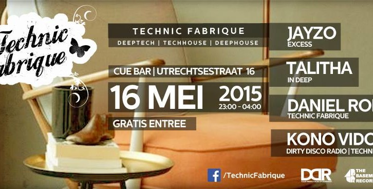 Technic Fabrique – 16.05.15 @ Cue bar - Amsterdam, The Netherlands.
